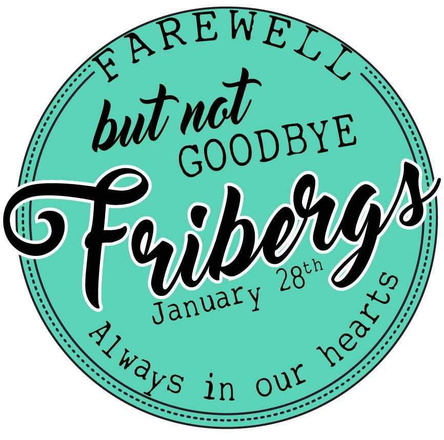 Farewell Fribergs