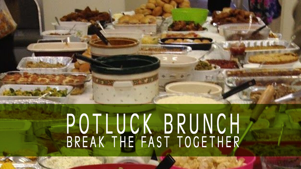 Brunch Potluck: Breaking our Fast